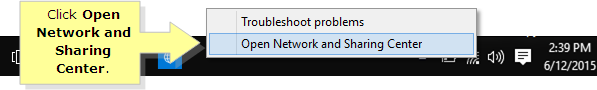 Right-click the wireless connection icon and click Open Network and Sharing Center